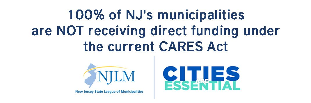 100 percent NJ's municipalities are not receiving direct funding under the current CARES Act
